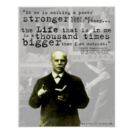 Smith Wigglesworth Quote Poster Life Poster Zazzle Delectable Smith Wigglesworth Quotes