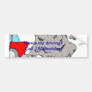 smoke1, How's my driving? Call 1800eatdust Car Bumper Sticker
