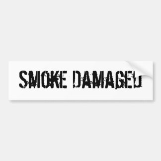 Smoke Damaged Bumper Sticker