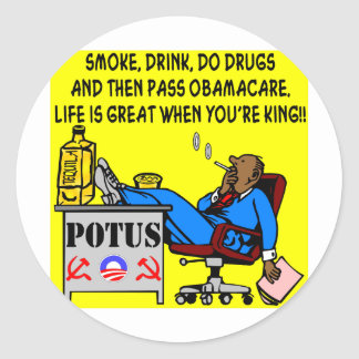 Smoke, Drink, Drugs, Life Is Great When ur King Classic Round Sticker