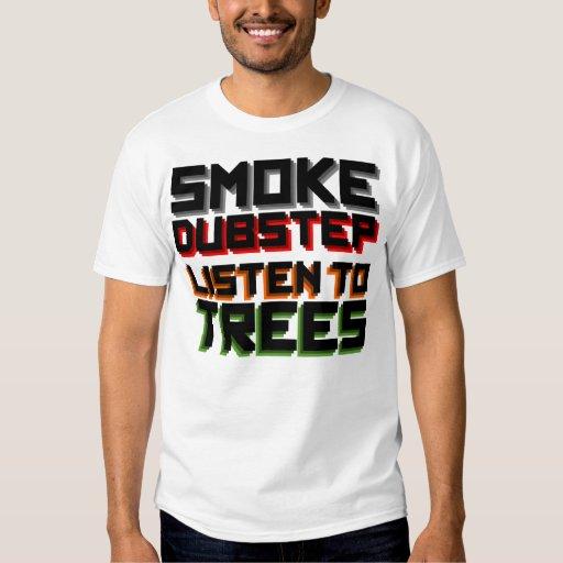 Smoke Dubstep, Listen to Trees T Shirt
