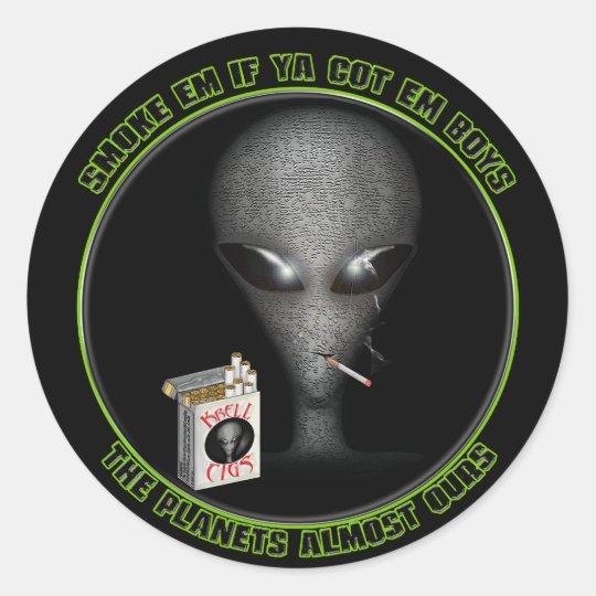 Smoke em if ya got em! Sticker