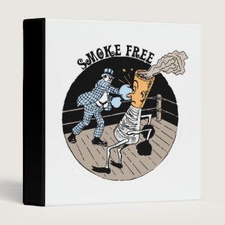 Smoke Free. Kicking butt! Binder