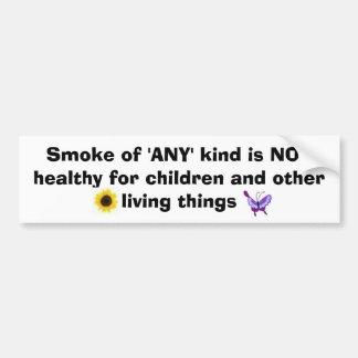 Smoke Is Not Healthy Car Bumper Sticker