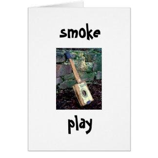 smoke or play card