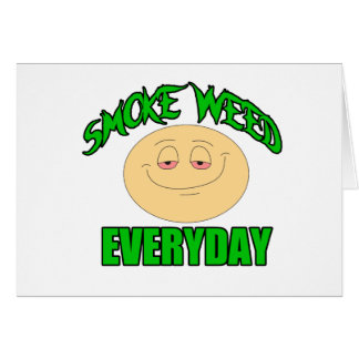 Smoke weed every day funny high smiley card