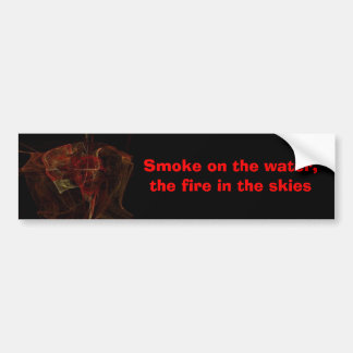 SmokeontheWater, Smoke on the water,the fire in... Bumper Sticker