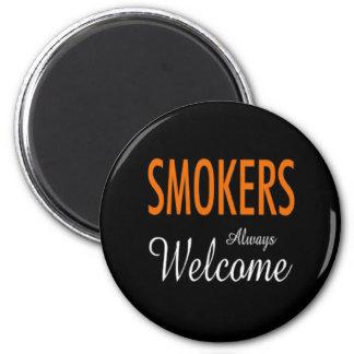 Smokers Always Welcome Fridge Magnet