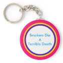 Smokers Die A Terrible Death keychains