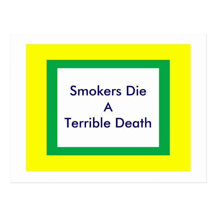 Smokers Die A Terrible Death Postcard