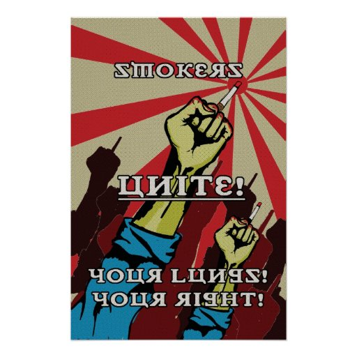 SMOKERS UNITE! POSTER