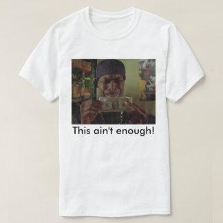 smokey this ain't enough T-Shirt