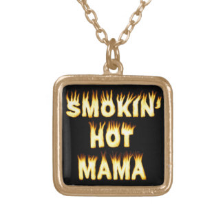 Smokin' Hot Mama Funny Mother Flames Gold Plated Necklace