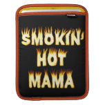 Smokin' Hot Mama Sleeve For iPads