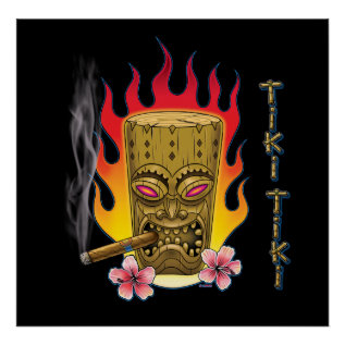 Smokin' Tiki Tiki! Poster at Zazzle