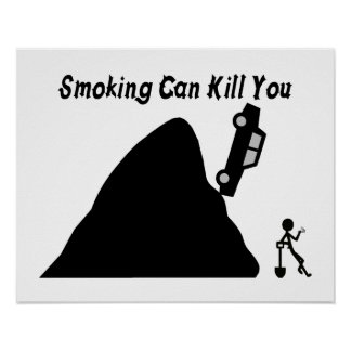 Smoking Can Kill You Posters