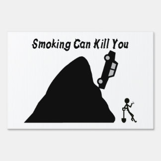 Smoking Can Kill You Yard Sign