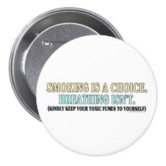 Smoking is a choice, breathing isn't pin