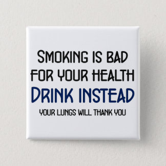 Smoking is bad for your health pinback button