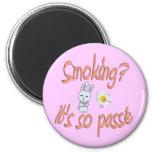 Smoking - It's so passé 2 Inch Round Magnet