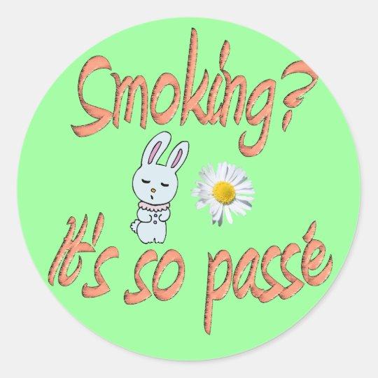 Smoking - It's so passé Classic Round Sticker