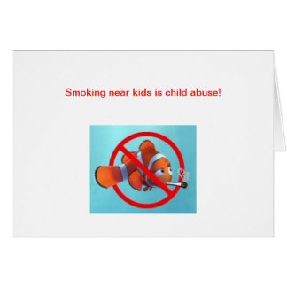 Smoking near kids is child abuse! gifts greeting card