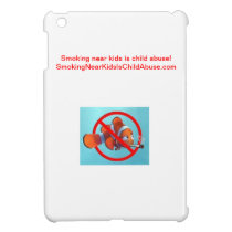 Smoking near kids is child abuse! gifts iPad mini case