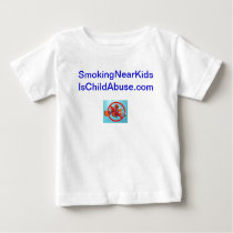Smoking near kids is child abuse! toddler shirt. baby T-Shirt
