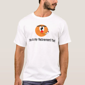 Smoking Retirement Plan #2 T-shirt