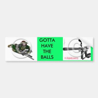smokingpaintballgun, paintballguy, GOTTA HAVETH... Bumper Sticker