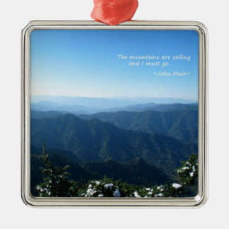 Smoky Mtns w/snow: Mtns are calling...John Muir Metal Ornament