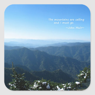 Smoky Mtns w/snow: Mtns are calling...John Muir Square Sticker