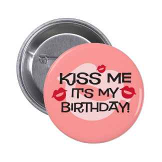 Smooches Kiss Me Birthday 2 Inch Round Button