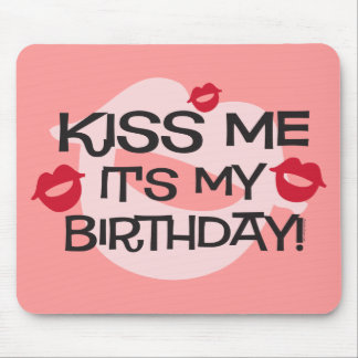 Smooches Kiss Me Birthday Mouse Pad