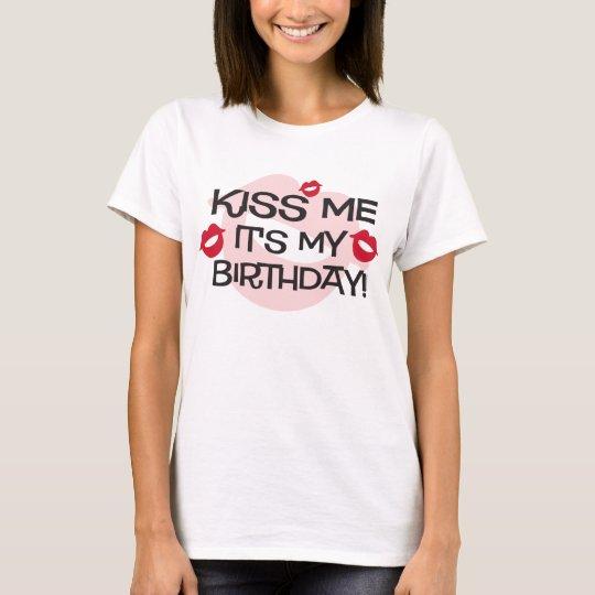 Smooches Kiss Me Birthday T-Shirt