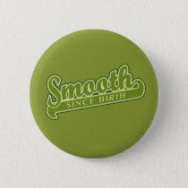 SMOOTH custom button
