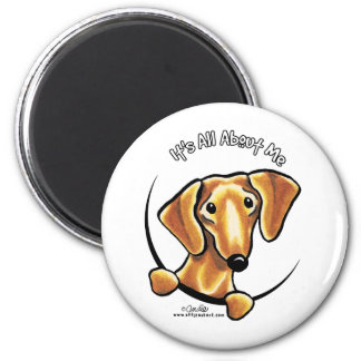 Smooth Red Dachshund Its All About Me 2 Inch Round Magnet