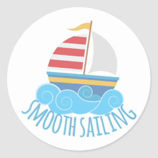 Smooth Sailiing Classic Round Sticker