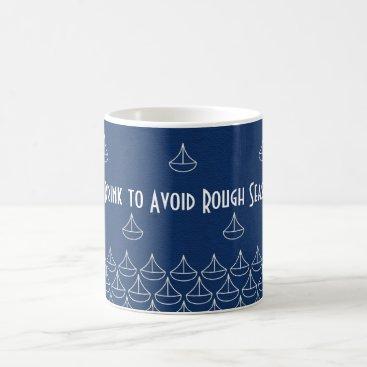 Coffee Themed Smooth Sailing Coffee Mug