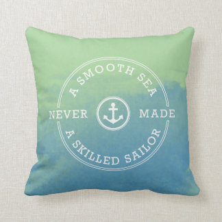 Smooth Sea Never Made Skilled Sailor Green Blue Throw Pillow