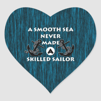 Smooth Sea Never Made Skilled Sailor Heart Sticker