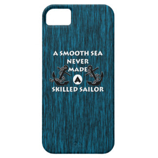 Smooth Sea Never Made Skilled Sailor iPhone SE/5/5s Case