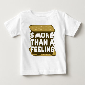 S'more Than a Feeling Baby T-Shirt