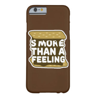 S'more Than a Feeling Barely There iPhone 6 Case