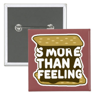 S'more Than a Feeling Pinback Button
