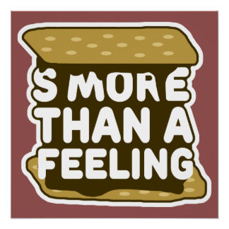S'more Than a Feeling Poster