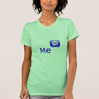 SMS Me (in other words Text Me) T-Shirt