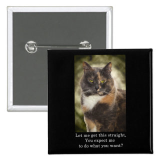 Smug Kitty - Do What You Want? Pins