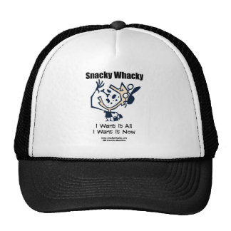 Snacky Whacky: I Want It All I Want It Now Trucker Hat