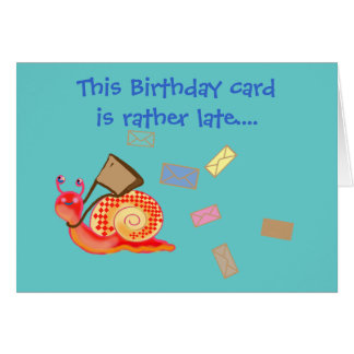 Snail mail - late birthday card